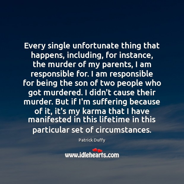 Every single unfortunate thing that happens, including, for instance, the murder of Karma Quotes Image