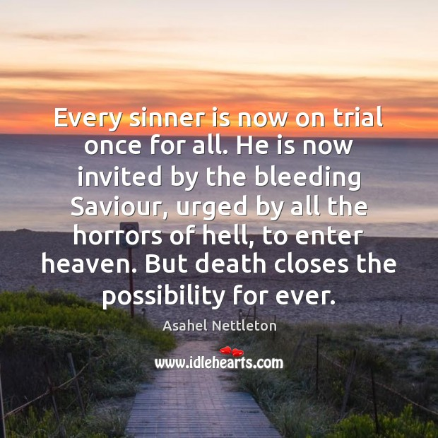 Every sinner is now on trial once for all. He is now Image