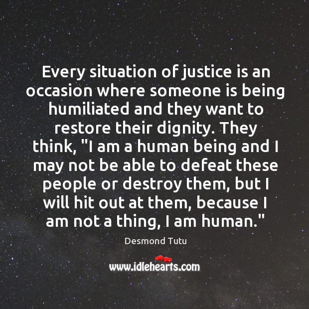 Every situation of justice is an occasion where someone is being humiliated Image