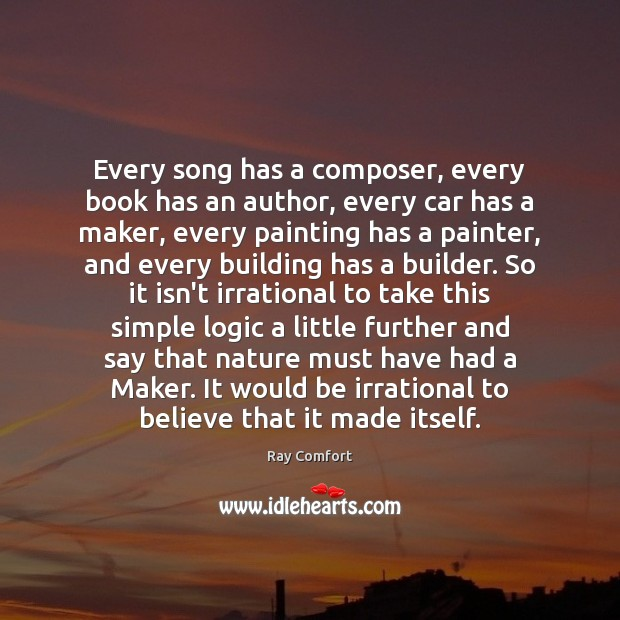 Every song has a composer, every book has an author, every car Logic Quotes Image