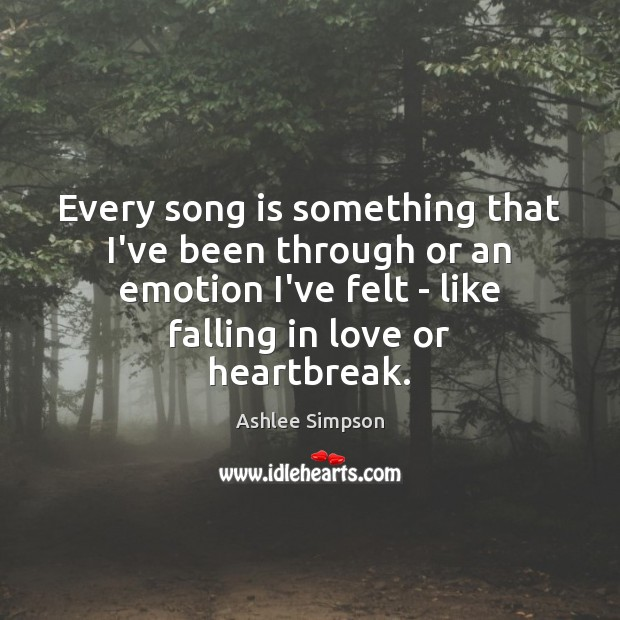Image, Every song is something that I've been through or an emotion I've