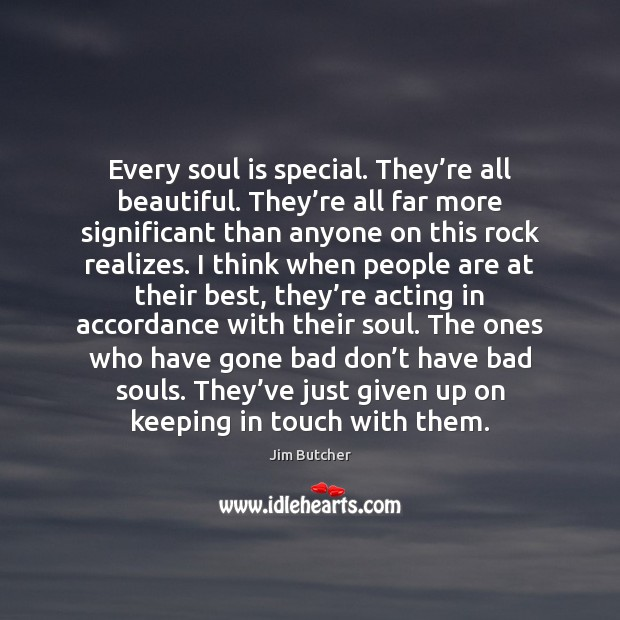 Every soul is special. They're all beautiful. They're all far Image