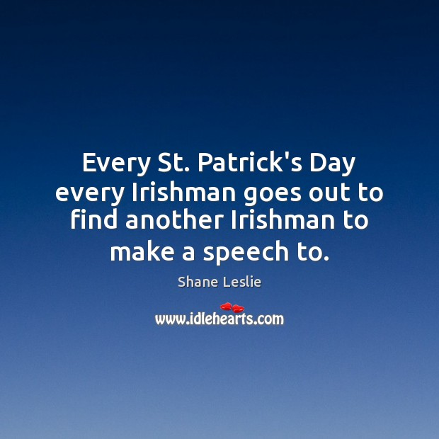 Every St. Patrick's Day every Irishman goes out to find another Irishman Image