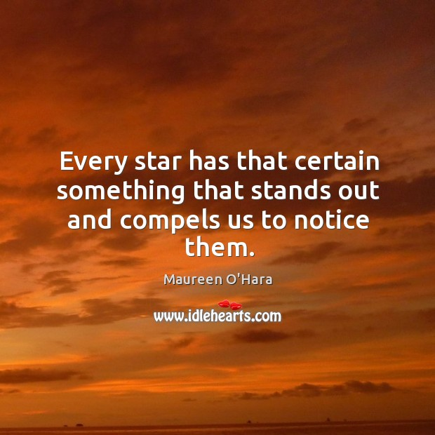 Image, Every star has that certain something that stands out and compels us to notice them.