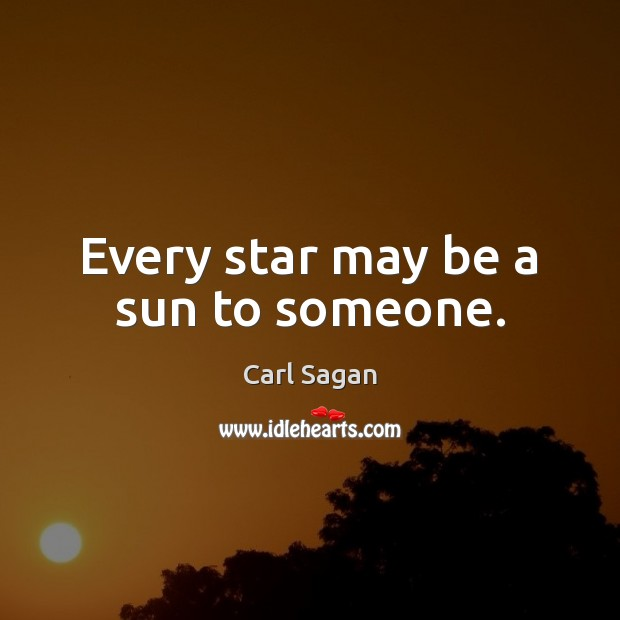 Every star may be a sun to someone. Image