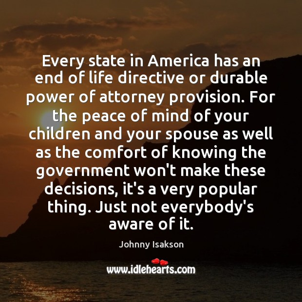 Every state in America has an end of life directive or durable Johnny Isakson Picture Quote