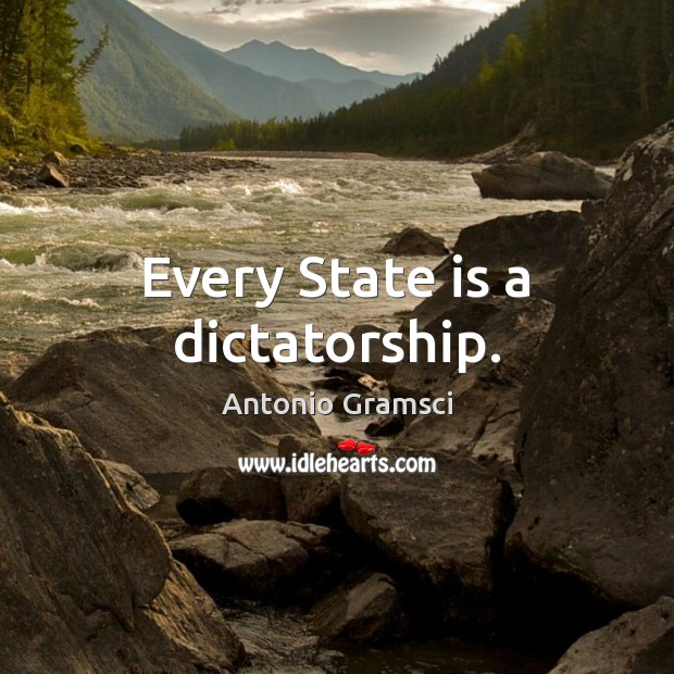 Image, Every State is a dictatorship.