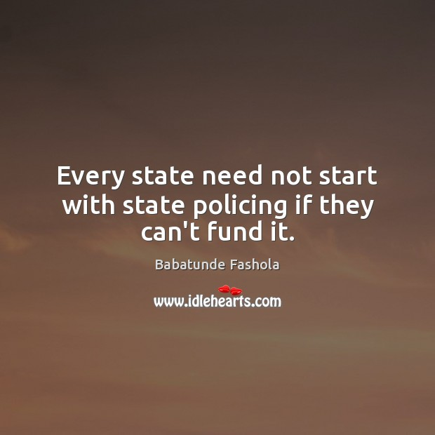 Image, Every state need not start with state policing if they can't fund it.