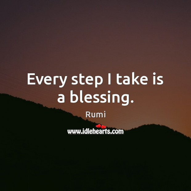 Every step I take is a blessing. Image