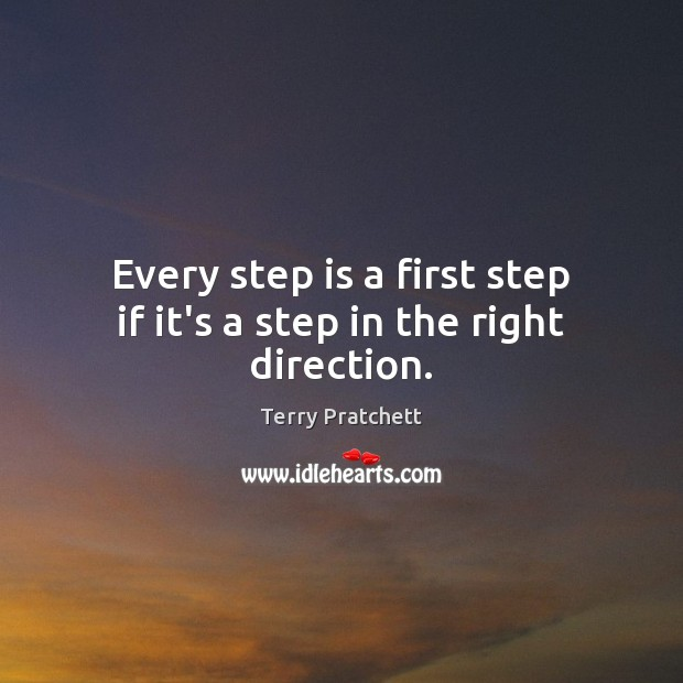 Every step is a first step if it's a step in the right direction. Image