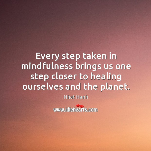 Every step taken in mindfulness brings us one step closer to healing Image