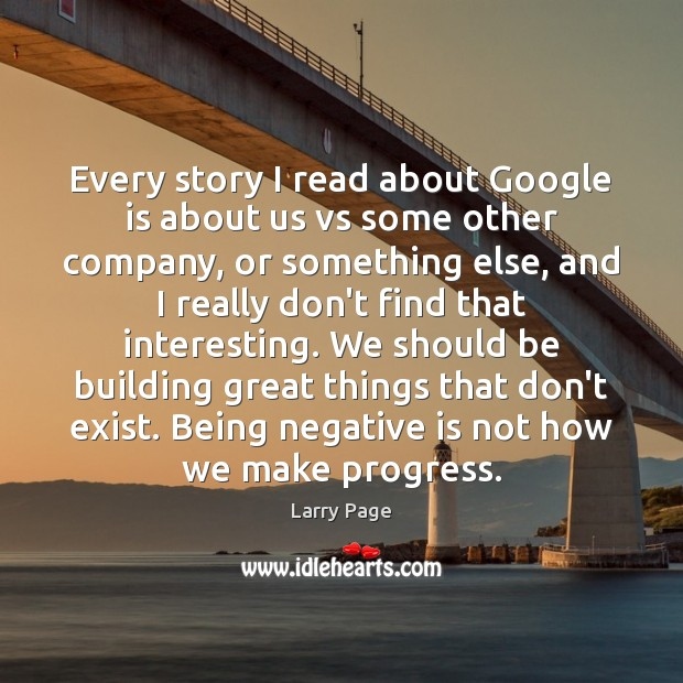 Every story I read about Google is about us vs some other Progress Quotes Image