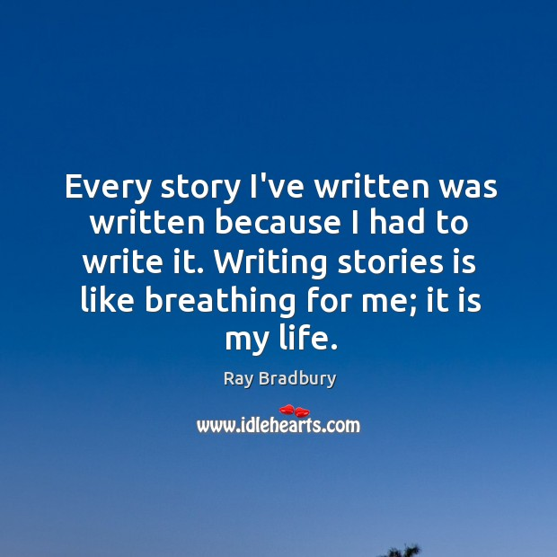 Every story I've written was written because I had to write it. Image