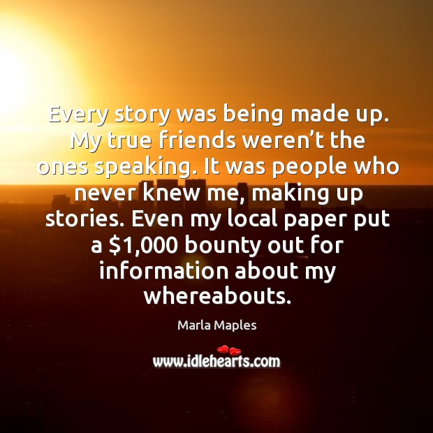 Every story was being made up. My true friends weren't the ones speaking. Image