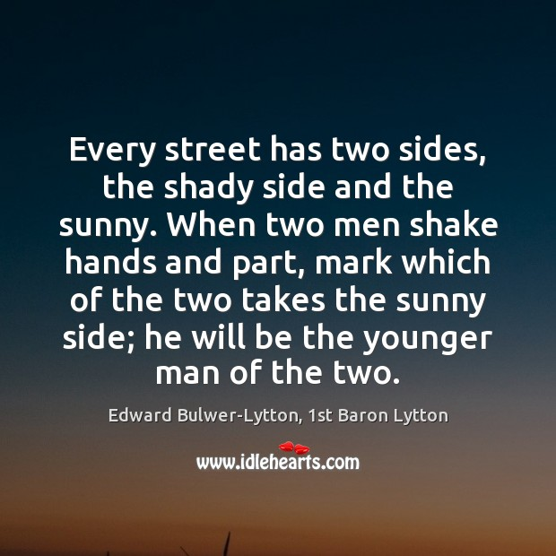 Every street has two sides, the shady side and the sunny. When Image