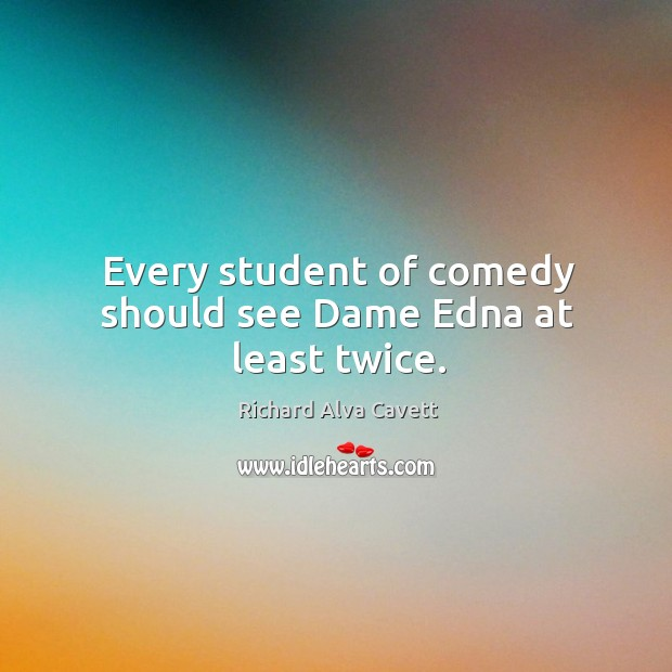Every student of comedy should see dame edna at least twice. Image