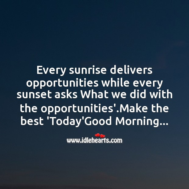 Every sunrise delivers opportunities Image