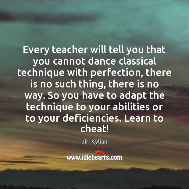 Image, Every teacher will tell you that you cannot dance classical technique with