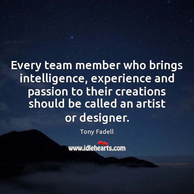 Image, Every team member who brings intelligence, experience and passion to their creations