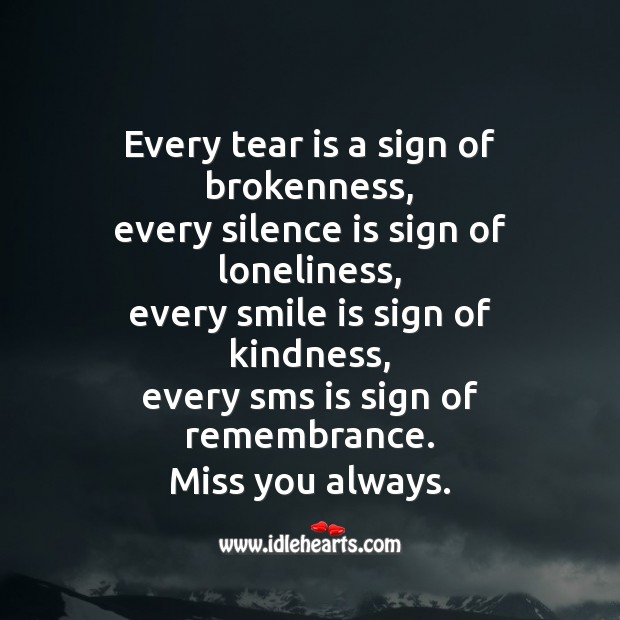Every tear is a sign of brokenness Missing You Messages Image
