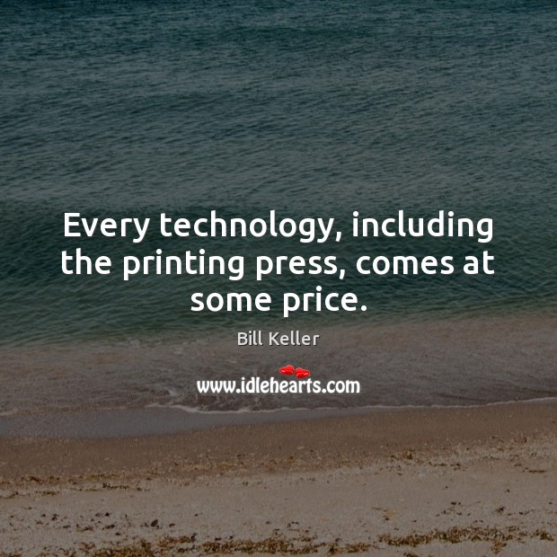 Image, Every technology, including the printing press, comes at some price.