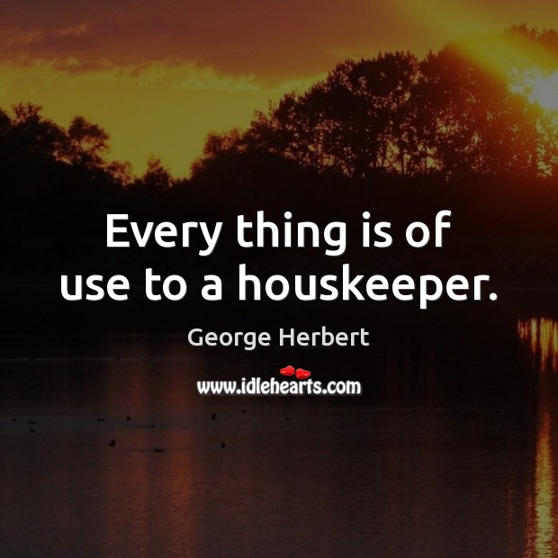 Every thing is of use to a houskeeper. Image