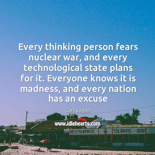 Every thinking person fears nuclear war, and every technological state plans for Image