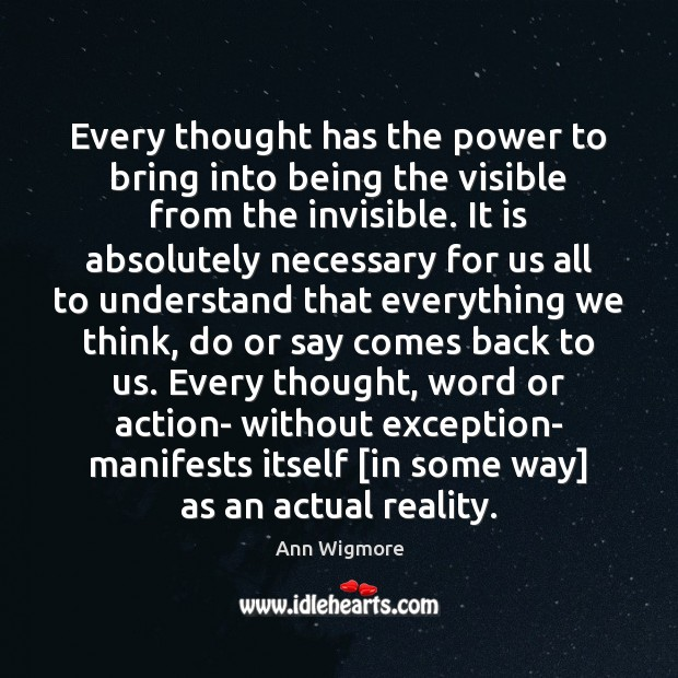 Image, Every thought has the power to bring into being the visible from