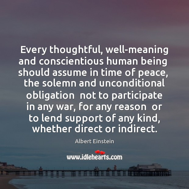 Image, Every thoughtful, well-meaning and conscientious human being  should assume in time of