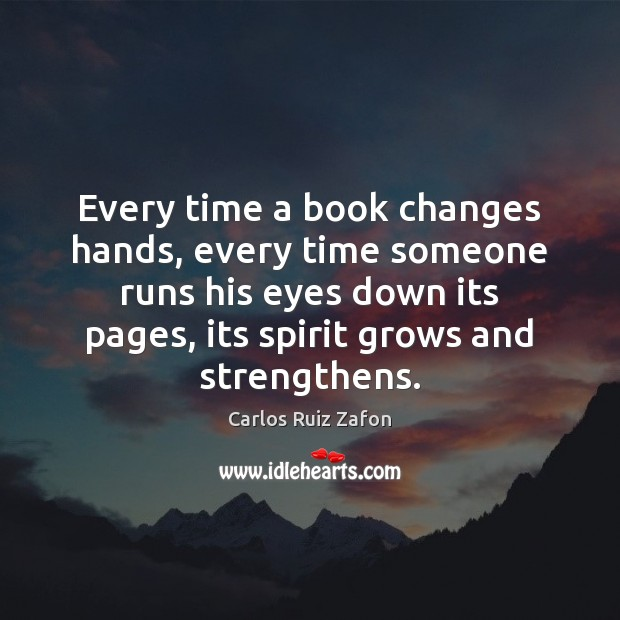 Image, Every time a book changes hands, every time someone runs his eyes