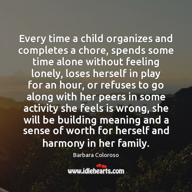 Image, Every time a child organizes and completes a chore, spends some time