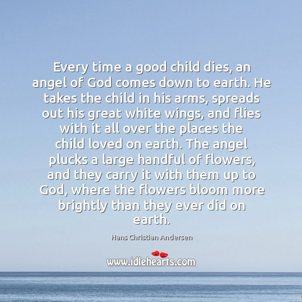 Every time a good child dies, an angel of God comes down Image