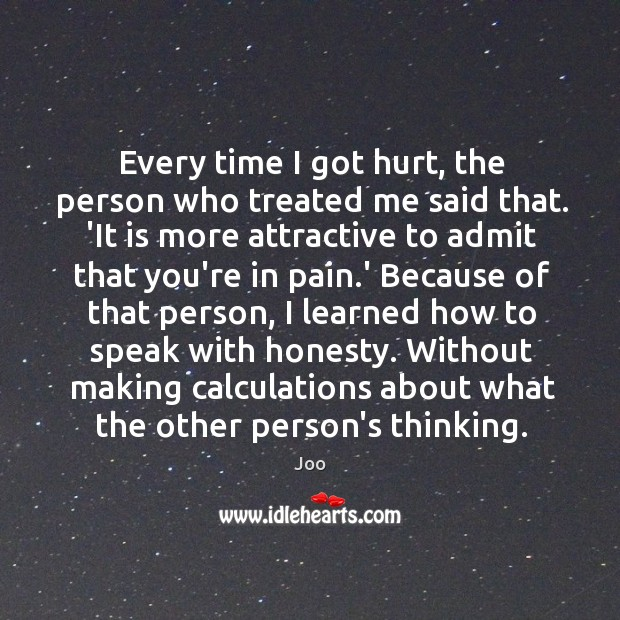 Every time I got hurt, the person who treated me said that. Image