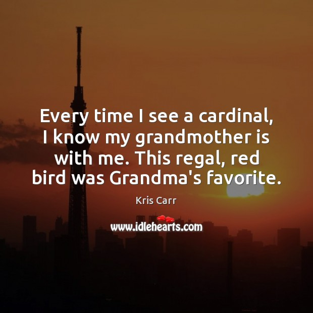 Every time I see a cardinal, I know my grandmother is with Image