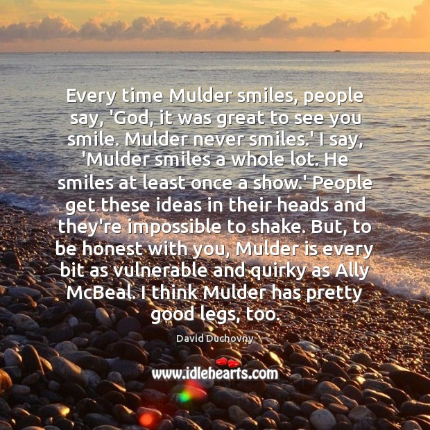 Every time Mulder smiles, people say, 'God, it was great to see Image