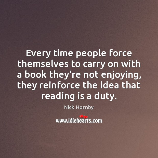 Every time people force themselves to carry on with a book they're Image