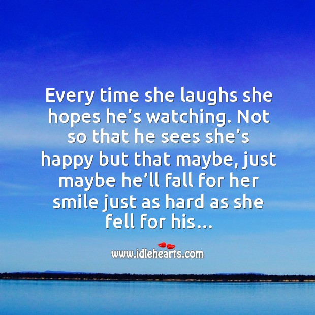 Every time she laughs she hopes he's watching. Not so that he sees she's happy but that maybe Image