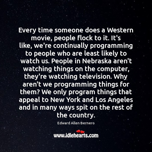 Every time someone does a Western movie, people flock to it. It's Computers Quotes Image