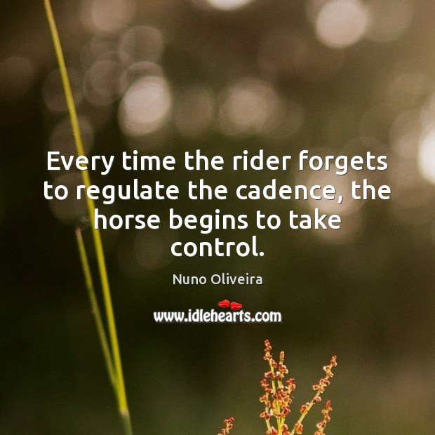 Every time the rider forgets to regulate the cadence, the horse begins to take control. Image