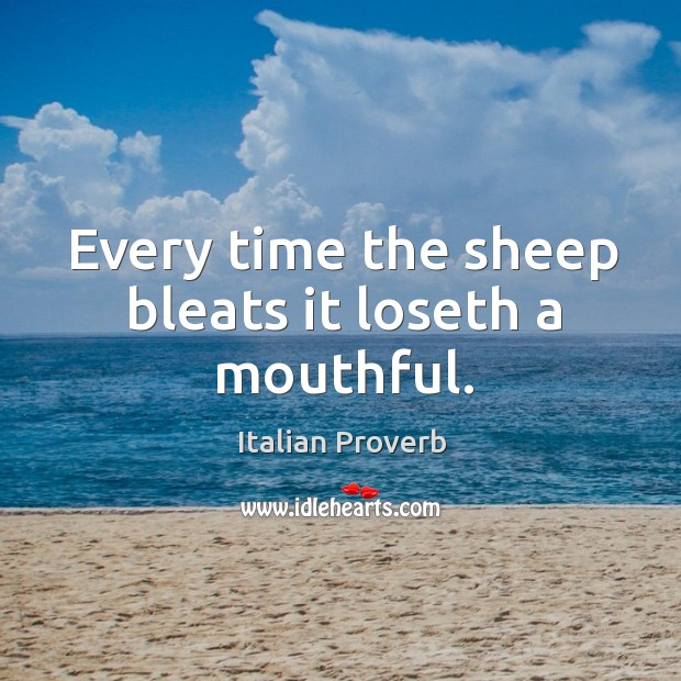 Image, Every time the sheep bleats it loseth a mouthful.