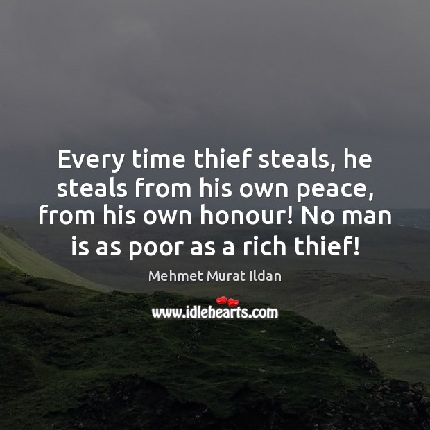 Image, Every time thief steals, he steals from his own peace, from his