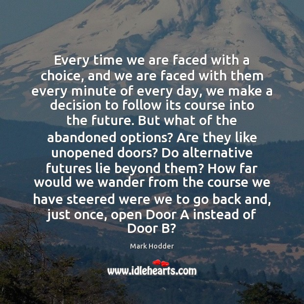Every time we are faced with a choice, and we are faced Image