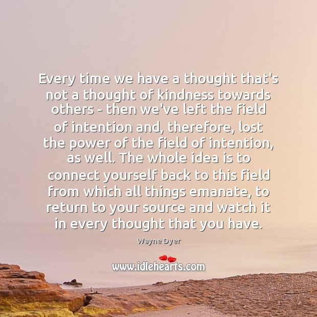 Image, Every time we have a thought that's not a thought of kindness