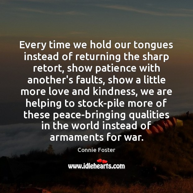 Image, Every time we hold our tongues instead of returning the sharp retort,