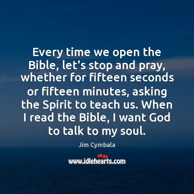 Every time we open the Bible, let's stop and pray, whether for Image