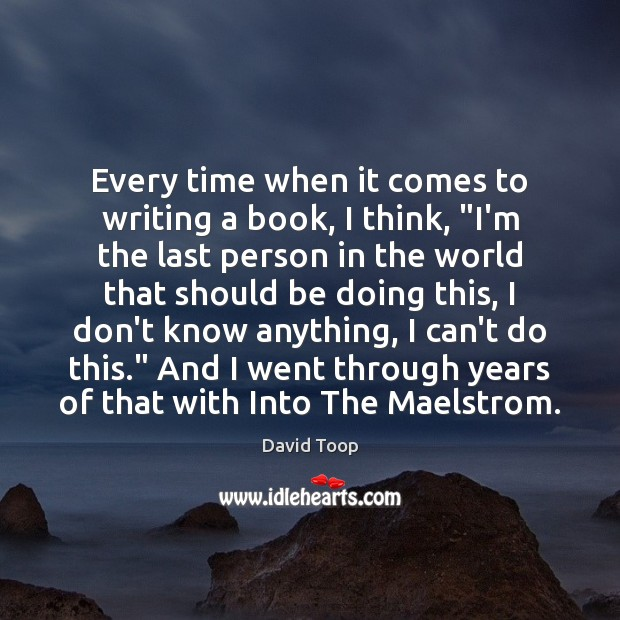 """Every time when it comes to writing a book, I think, """"I'm Image"""