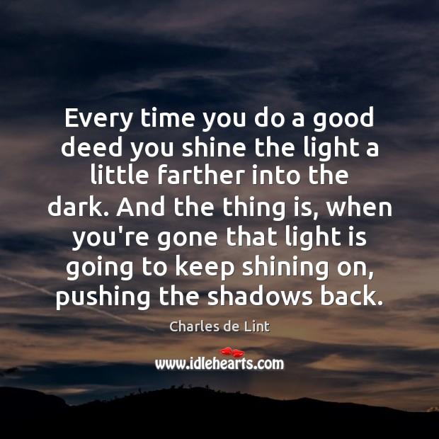 Image, Every time you do a good deed you shine the light a