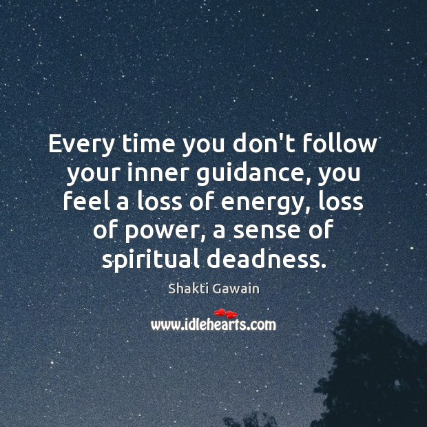 Image, Every time you don't follow your inner guidance, you feel a loss
