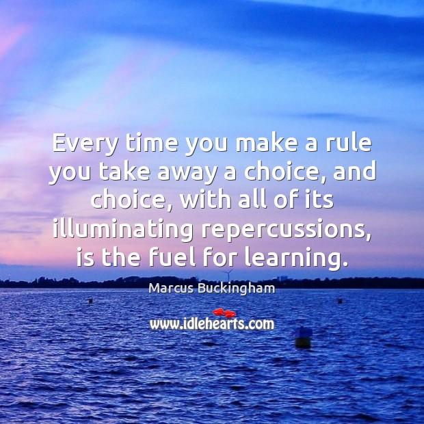 Every time you make a rule you take away a choice, and Image