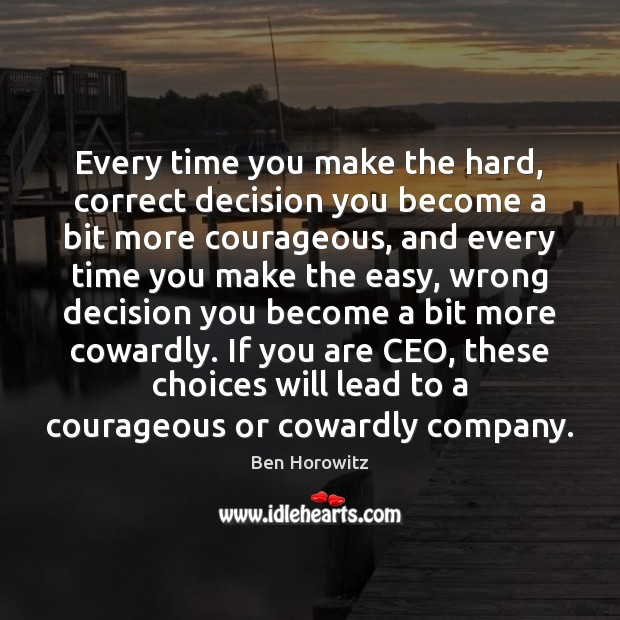 Image, Every time you make the hard, correct decision you become a bit